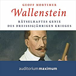 Wallenstein: Rätselhaftes Genie des Dreißigjährigen Krieges