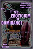 img - for The Eroticism of Dominance - Book Nineteen: Three Works of Dominant Women & Subjugated Men book / textbook / text book