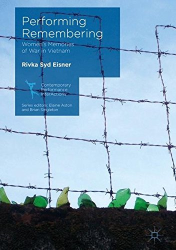 Performing Remembering: Women's Memories of War in Vietnam (Contemporary Performance InterActions) by Palgrave Macmillan