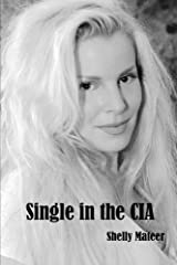 Single in the CIA by Shelly Mateer (2015-05-14) Mass Market Paperback
