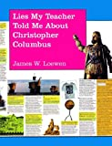 Lies My Teacher Told Me about Christopher Columbus, James W. Loewen, 1565840089