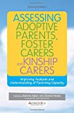 img - for Assessing Adoptive Parents, Foster Carers and Kinship Carers, Second Edition: Improving Analysis and Understanding of Parenting Capacity book / textbook / text book