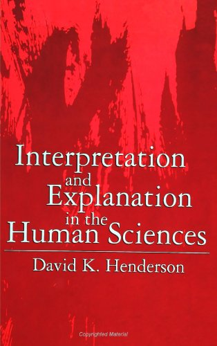 - Interpretation and Explanation in the Human Sciences (SUNY series in the Philosophy of the Social Sciences)