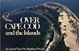 Over Cape Cod and the Islands, Steven Proehl, 0395279372