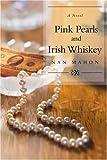 Pink Pearls and Irish Whiskey, Nan Mahon, 0595449875