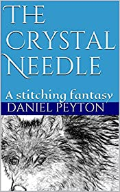 The Crystal Needle: A stitching fantasy