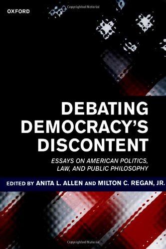 Debating Democracys Discontent: Essays on American Politics, Law, and Public Philosophy