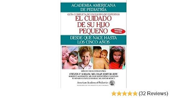 El Cuidado de su Hijo Pequeno: Desde Que Nace Hasta Los Cincos Anos (Spanish Edition) (Spanish) Paperback August 29, 2006: Amazon.com: Books