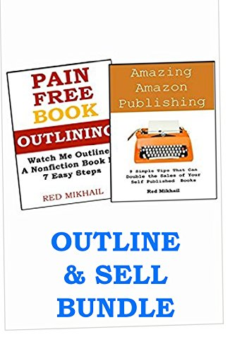 Download PAIN FREE OUTLINING + AMAZING AMAZON PUBLISHING: Outline Your Book & Increase Your Kindle Sales Pdf