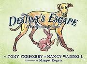 Destiny's Escape: A Greyhound's Tale