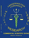 Underwater Forensics Research, Mack S. House, 1420831720
