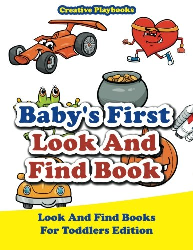 Baby's First Look And Find Book - Look And Find Books For Toddlers Edition - Highlights Look And Find