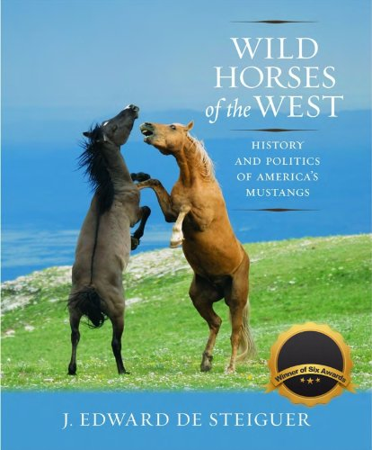 (Wild Horses of the West: History and Politics of America's)