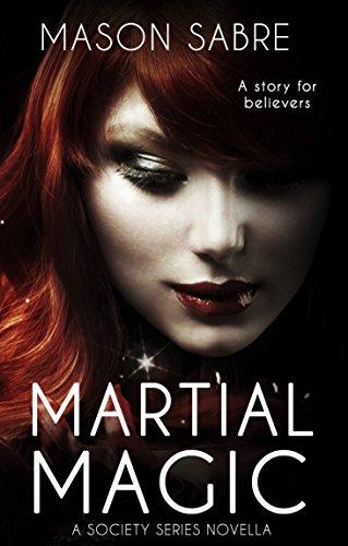 Martial Magic (Society Series Book 12)