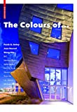 The Colours Of ... : Frank O. Gehry, Jean Nouvel, Wang Shu and Other Architects, , 3038213667