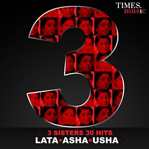 3 Sisters - 30 Hits - Lata, Asha, Usha (Best Hits Of Lata Mangeshkar)