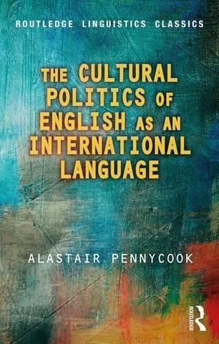 The Cultural Politics of English as an International