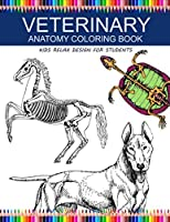 Veterinary Anatomy Coloring Book: kids relax design for students: younger kids for learn anatomy dog, cat, hourse,turtle, frog, bird, fish