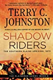 Shadow Riders, Terry C. Johnston, 1250038723