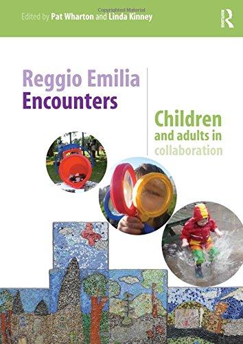 Reggio Emilia Encounters: Children and adults in collaboration