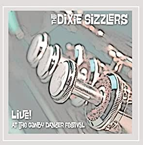 The Dixie Sizzlers: Live! At the Gandy Dancer Festival