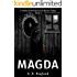 Magda: A Darkly Disturbing Occult Horror Trilogy - Book 3