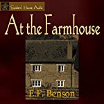 At the Farmhouse | E. F. Benson