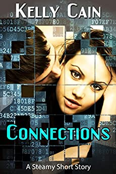 Connections: A Steamy Short Story by [Cain, Kelly]