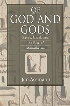 :TOP: Of God And Gods: Egypt, Israel, And The Rise Of Monotheism (George L. Mosse Series In Modern European Cultural And Intellectual History). Lookout great Quick clarify General Budget