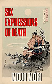 Six Expressions of Death by [Mori, Mojo]