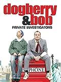 Dogberry and Bob - Private Investigators