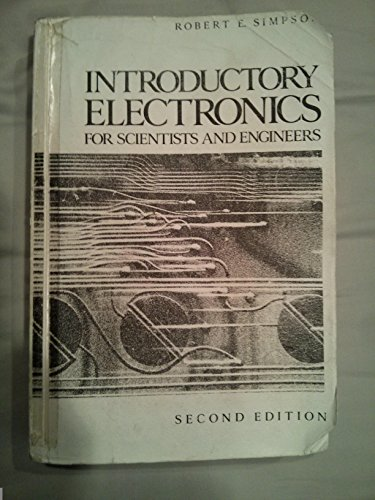 Introductory Electronics for Scientists and Engineers (2nd Edition) 2nd (second) Edition by Simpson, Robert E. published by Addison-Wesley (1987) (Introductory Electronics For Scientists And Engineers 2nd Edition)