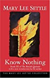 img - for Know Nothing: Book III of the Beulah Quintet (Beulah Quintet/Mary Lee Settle) book / textbook / text book
