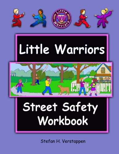 The Little Warriors Street Safety Workbook: Street Smarts and Self-Defense for ()