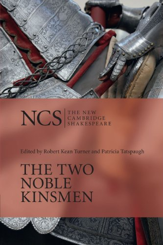 The Two Noble Kinsmen  The New Cambridge Shakespeare