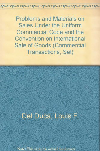 Problems and Materials on Sales Under the Uniform Commercial Code and the Convention on International Sale of Goods (Commercial Transactions, Set)