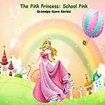 The Pink Princess: School Pink: Grandpa Dave Series | Grandpa Dave