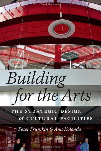Building for the Arts: The Strategic Design of Cultural Facilities pdf
