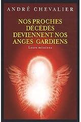 """""""nos proches décédés deviennent des anges-gardiens ; leurs missions"""" Paperback"""