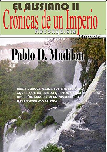 Descargar Libro Crónicas De Un Imperio: El Alssiano Ii, Reconquista Pablo D. Maddon
