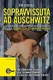 Image de Sopravvissuta ad Auschwitz. La vera e drammatica storia della sorella di Anne Frank (eNewton Saggistica) (Italian Edition)