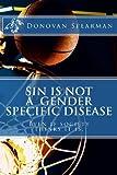 Sin Is Not a Gender Specific Disease, Donovan Spearman, 1492137383