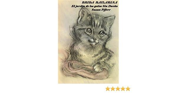 El jardín de los gatos Sin Dueño (Spanish Edition) eBook: Susan Pfferr: Kindle Store