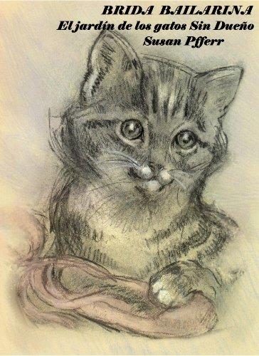 El jardín de los gatos Sin Dueño (Spanish Edition) by [