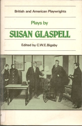 Plays by Susan Glaspell (British and American Playwrights)