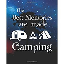 """The best memories are made camping: Camping Notebook,Camping Quote Bullet Journal Dot Grid Notebook (8"""" x 10"""")"""