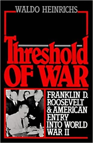 Book Threshold of War: Franklin D. Roosevelt & American Entry into World War II: Franklin D.Roosevelt and American Entry into World War II by Waldo Heinrichs (1988-01-01)