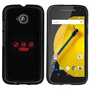 """Be-Star Único Patrón Plástico Duro Fundas Cover Cubre Hard Case Cover Para Motorola Moto E2 / E(2nd gen)( Viernes Hora"""" )"""