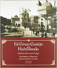 El Gran Casino de la Rabassada: Història d'un somni burgès