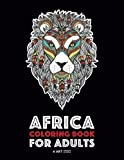 img - for Africa Coloring Book For Adults: Artwork Inspired by African Designs, Adult Coloring Book for Men, Women, Teenagers, & Older Kids, Advanced Coloring ... Practice for Stress Relief & Relaxation book / textbook / text book
